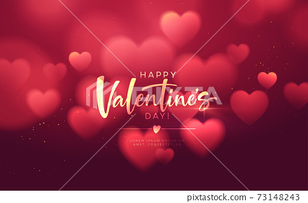 Bokeh Blurred Heart Shape Shiny Luxurious Background for Valentines Day congratulations. Handwriting lettering Happy Valentines Day. Vector illustration 73148243