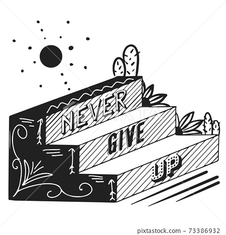 never give up text. Encourage Quotes Design hand drawing 73386932