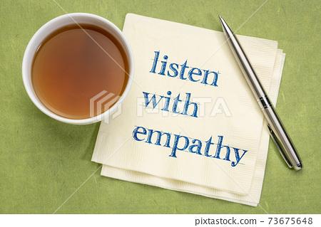 Listen with empathy 73675648