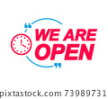 We Are Open labels. Speech bubbles with clock icon. Advertising and marketing sticker. 73989731