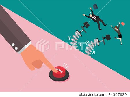 Businessman hand pushing fired button to layoff his employees 74307820