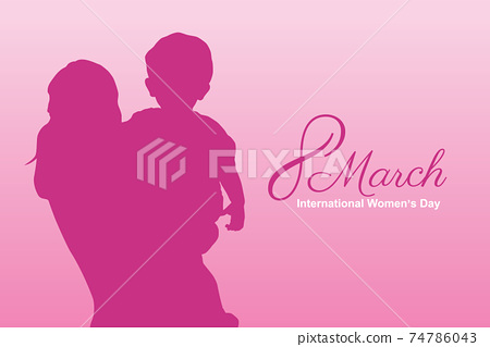 International women's day background with a silhouette of a woman holding a boy in her arms. 74786043