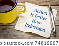 Action is better than indecision 74819997