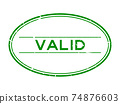 Grunge green valid word oval rubber seal stamp on white background 74876603