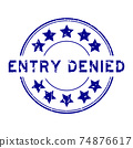 Grunge blue entry denied word with star icon round rubber seal stamp on white background 74876617