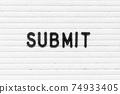 Black color letter in word submit on white felt board background 74933405