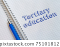 Tertiary education concept 75101812