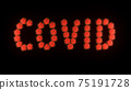 Inscription covid of red molecules of covid-19 virus on black background. 75191728