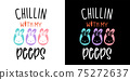 Chillin With my Peeps, Happy Easter Day isolated on white background. Handwriting design. For t shirt, greeting card or poster design Background Vector Illustration. 75272637