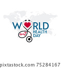 World Health Day Lettering Stethoscope and Heart Shape 75284167
