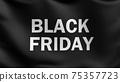 Flag of Black Friday. Promotion discount for business marketing. 3D rendering illustration of waving sign symbol. Deal. 75357723
