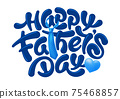 Happy Fathers Day Calligraphy Lettering 75468857