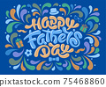 Happy Fathers Day Calligraphy Lettering 75468860