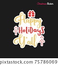Christmas sticker design. Xmas calligraphy label with quote - Happy holidays Yall. Illustration for greeting card, t-shirt print, mug design. Stock 75786069