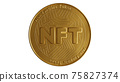 Nft - non fungible token concept. 3d render - Coin with inscription NFT 75827374