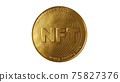 Nft - non fungible token concept. 3d render - Coin with inscription NFT 75827376