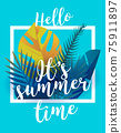 Traveling template poster, vector illustration. Party poster with palm leaf and lettering hello summer time - stock vector 75911897