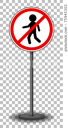 No pedestrian crossing sign with stand isolated on transparent background 75945303