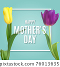 Happy Mothers Day Background with Realistic Tulip flowers. Vector Illustration 76013635
