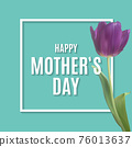 Happy Mothers Day Background with Realistic Tulip flowers. Vector Illustration 76013637