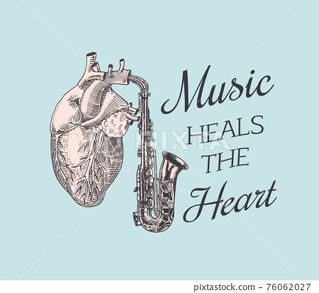 Music heals the heart. Vintage style. Jazz saxophone. Hand Drawn grunge sketch for tattoo or t-shirt 76062027