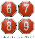 Set of numbers 6, 7, 8, 9 made of public road sign in red and white with a capital in the center isolated on white background. 3d 76282911