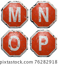 Set of letters M, N, O, P made of public road sign in red and white with a capital in the center isolated on white background. 3d 76282918