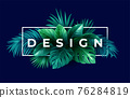 Summer tropical design for banner or flyer with green tropical palm leaves and lettering. Vector illustration 76284819