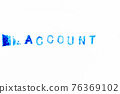 Blue color ink of rubber stamp in word account on white paper background 76369102