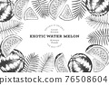 Watermelon and tropical leaves design template. Hand drawn vector exotic fruit illustration. Engraved style fruit frame. Retro botanical banner. 76508604