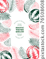 Watermelon and tropical leaves design template. Hand drawn vector exotic fruit illustration. Engraved style fruit frame. Retro botanical banner. 76508608