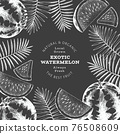 Watermelon and tropical leaves design template. Hand drawn vector exotic fruit illustration on chalk board. Retro style fruit frame. 76508609