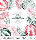 Watermelon and tropical leaves design template. Hand drawn vector exotic fruit illustration. Engraved style fruit frame. Retro botanical banner. 76508612
