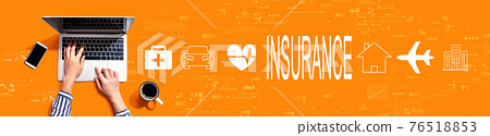 Insurance concept with person using laptop 76518853
