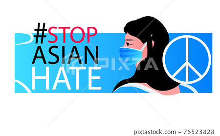 stop asian hate woman in mask protesting against racism support people during coronavirus pandemic concept 76523828