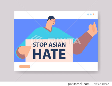 man holding banner against bullying and racism stop asian hate support people during covid-19 coronavirus pandemic 76524692