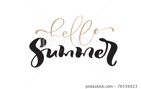 Hello Summer Calligraphy lettering brush text. Vector Hand Drawn Isolated phrase. Illustration doodle sketch isolated design for greeting card, print 76556823