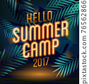 Hello Summer Holiday and Summer Camp poster with neon lamp text on the palm leaves. Traveling template summer poster , vector illustration. 76562866
