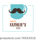 greeting card with cup and mustache, fathers day 76563016