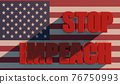 Red inscription Stop Impeach on the background of the American flag, events 3d rendering 76750993