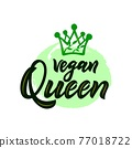 Vegan queen with hand draw crown motivational quote. Script calligraphy lettering. On watercolor spot. Vector illustration. As print for t shirt, poster, logo design. 77018722