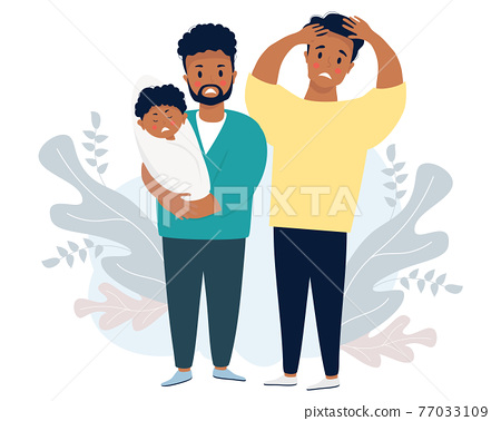 Ethnic male couple with a baby. Two sad and frightened men are holding a crying newborn. Vector illustration. LGBT family with newborn son, stressful situation 77033109