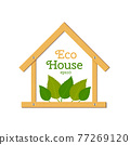Eco house with wooden house and green leaves. Vector 77269120