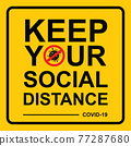 Keep Your Social Distance Warning Sign COVID 19. Vector illustration 77287680