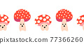 Cute toadstools seamless vector border. Horizontal repeating kids pattern mushroom fungi with 77366260