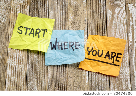 Start where you are advice 80474200