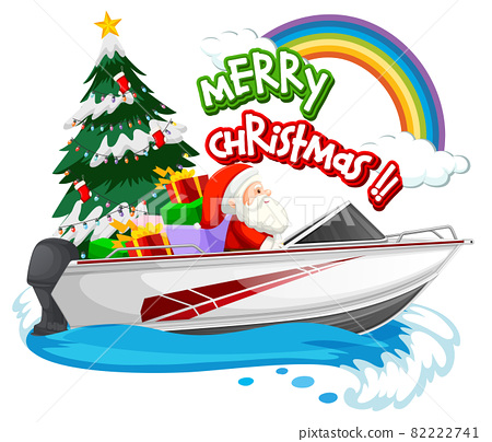 Santa Claus driving speed boat with merry christmas object 82222741